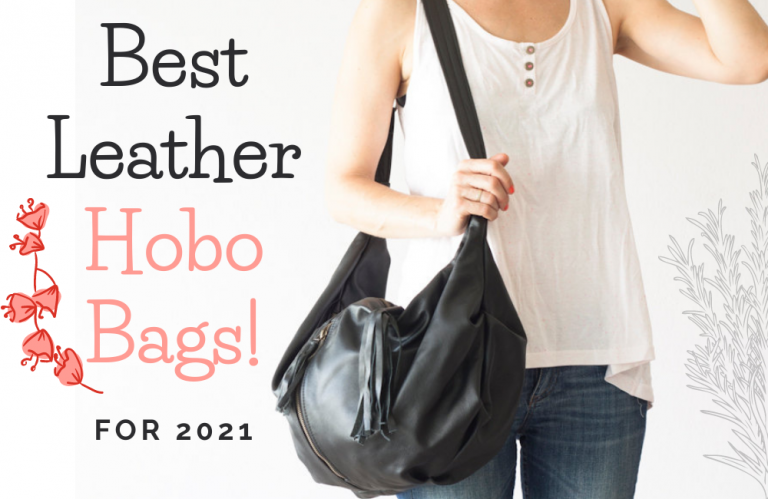 Best Leather Hobo Bags for 2021
