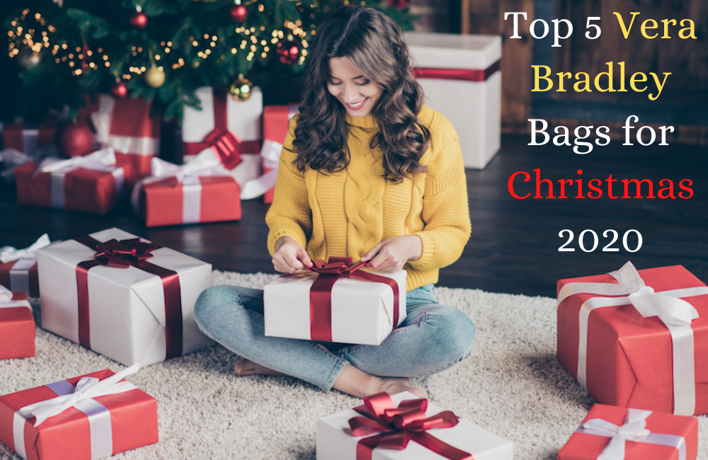 Top 5 Vera Bradley Bags for Christmas 2020