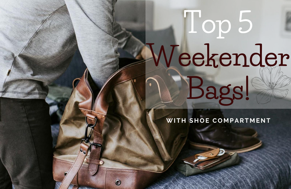 Top 5 Weekender Bags with Shoe Compartment
