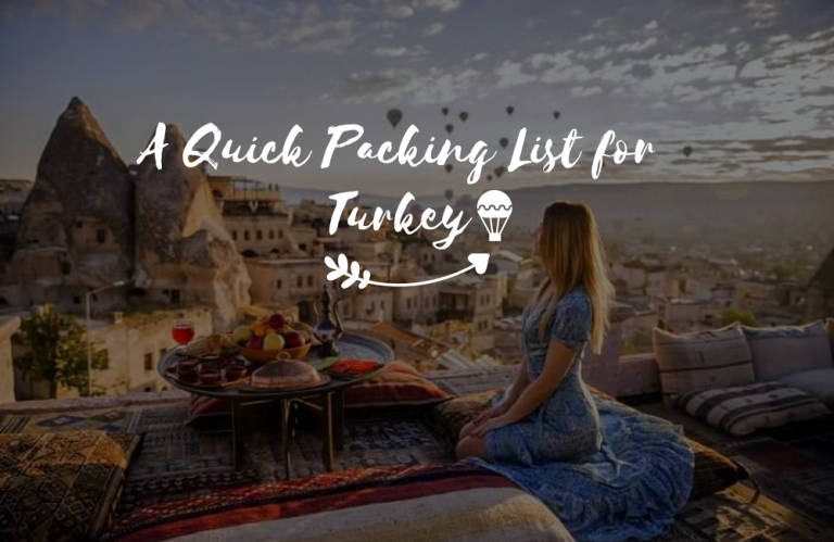 A Quick Packing List for Turkey